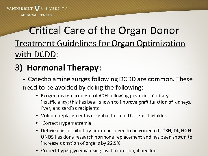 Critical Care of the Organ Donor Treatment Guidelines for Organ Optimization with DCDD: 3)