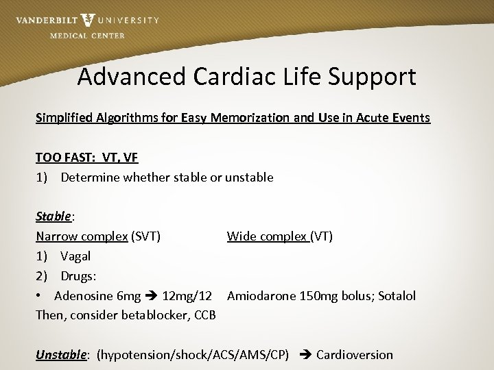 Advanced Cardiac Life Support Simplified Algorithms for Easy Memorization and Use in Acute Events
