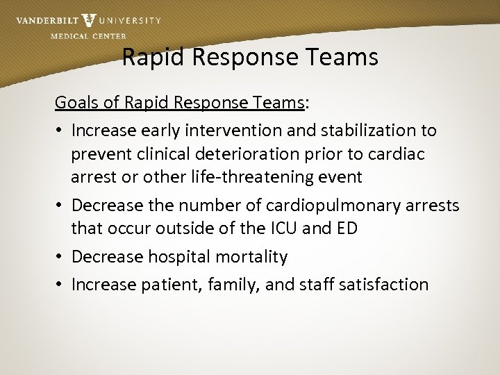 Rapid Response Teams Goals of Rapid Response Teams: • Increase early intervention and stabilization