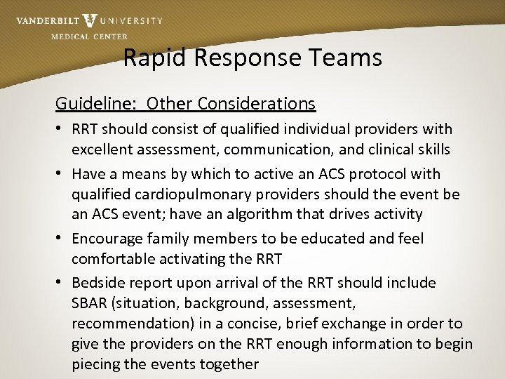 Rapid Response Teams Guideline: Other Considerations • RRT should consist of qualified individual providers