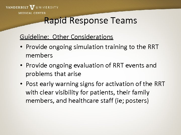 Rapid Response Teams Guideline: Other Considerations • Provide ongoing simulation training to the RRT