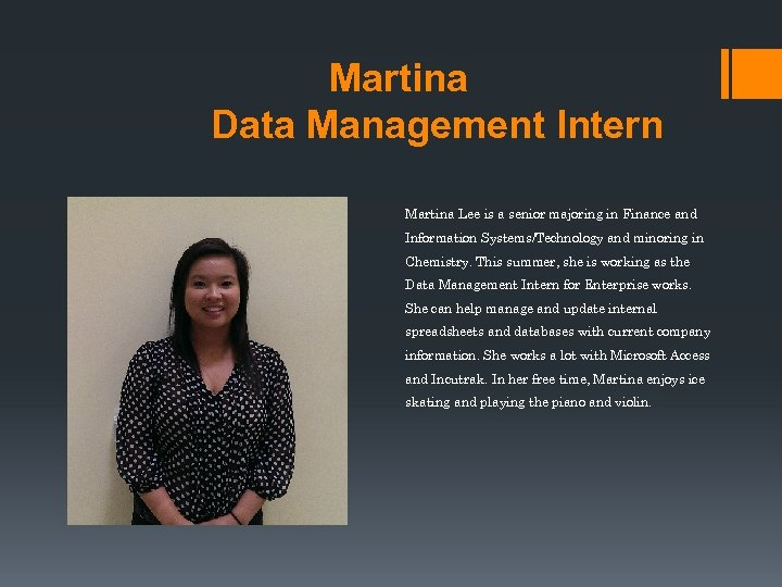 Martina Data Management Intern Martina Lee is a senior majoring in Finance and Information