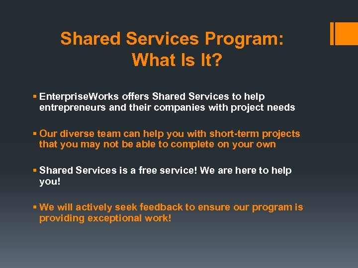 Shared Services Program: What Is It? § Enterprise. Works offers Shared Services to help