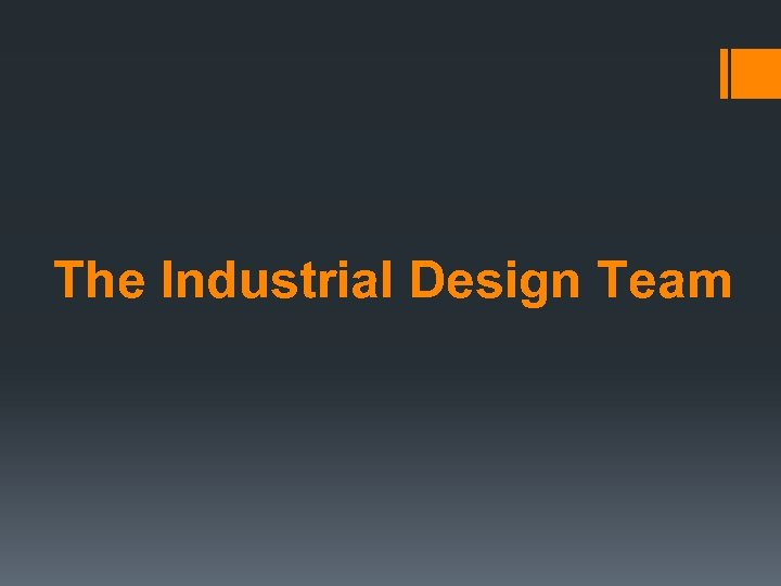 The Industrial Design Team
