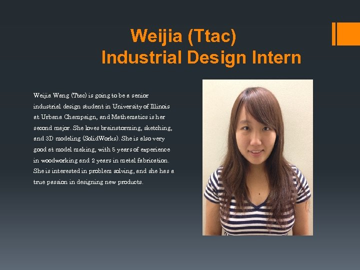 Weijia (Ttac) Industrial Design Intern Weijia Wang (Ttac) is going to be a senior