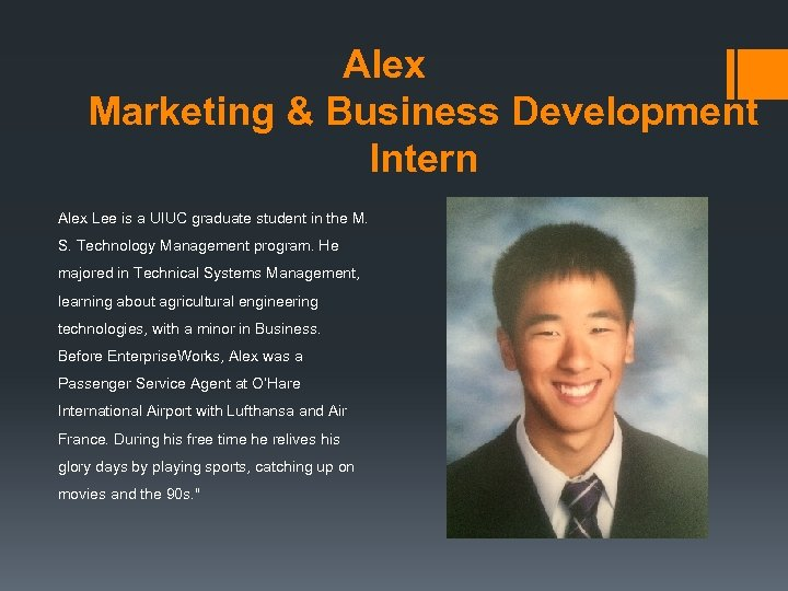 Alex Marketing & Business Development Intern Alex Lee is a UIUC graduate student in