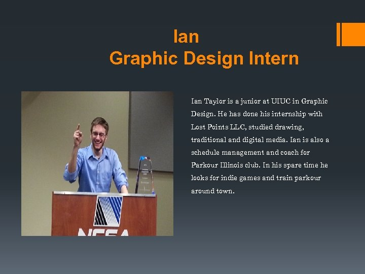 Ian Graphic Design Intern Ian Taylor is a junior at UIUC in Graphic Design.