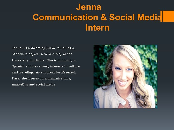 Jenna Communication & Social Media Intern Jenna is an incoming junior, pursuing a bachelor's