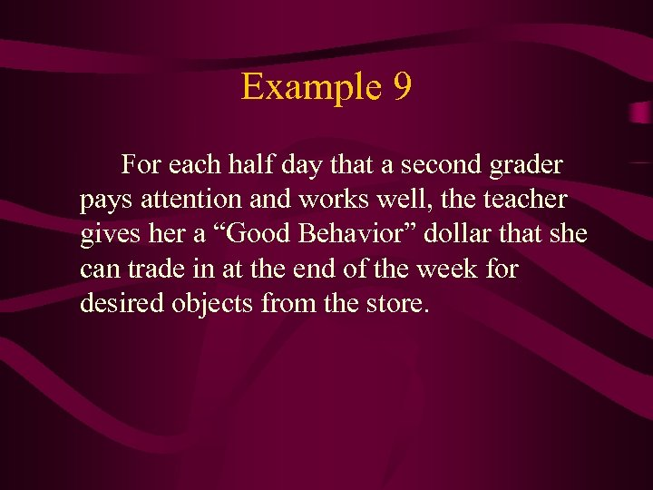 Example 9 For each half day that a second grader pays attention and works
