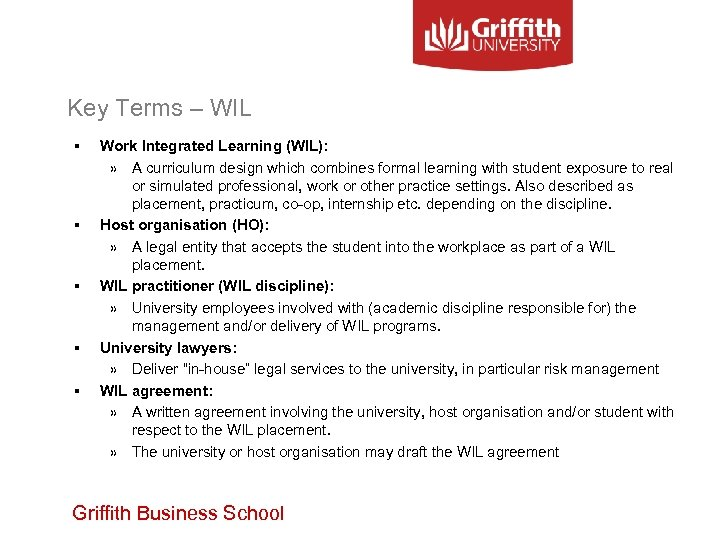Key Terms – WIL § § § Work Integrated Learning (WIL): » A curriculum