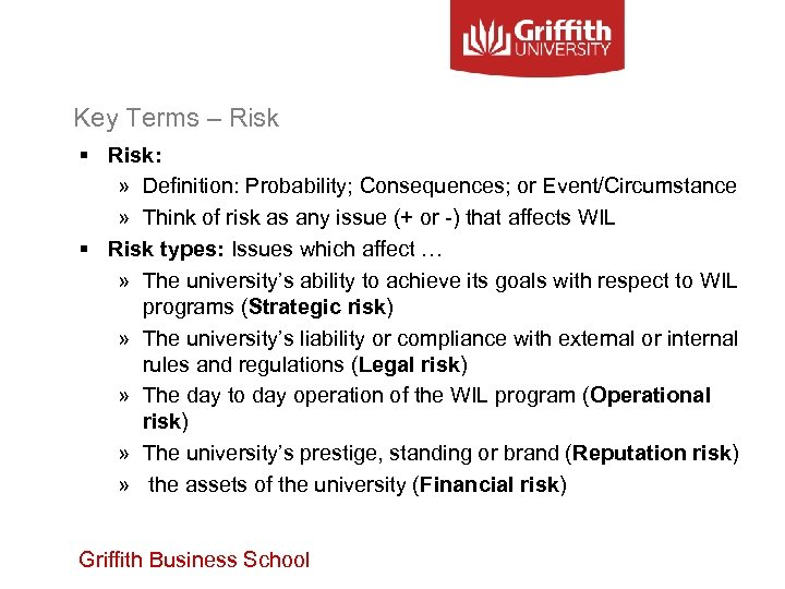 Key Terms – Risk § Risk: » Definition: Probability; Consequences; or Event/Circumstance » Think