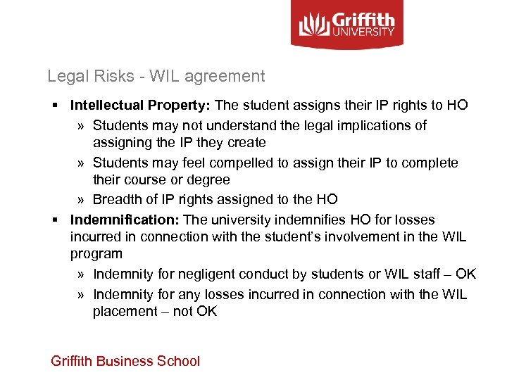 Legal Risks - WIL agreement § Intellectual Property: The student assigns their IP rights