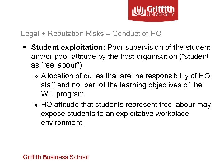 Legal + Reputation Risks – Conduct of HO § Student exploitation: Poor supervision of