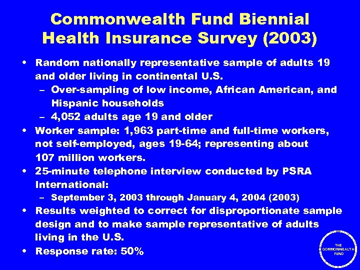 Commonwealth Fund Biennial Health Insurance Survey (2003) • Random nationally representative sample of adults