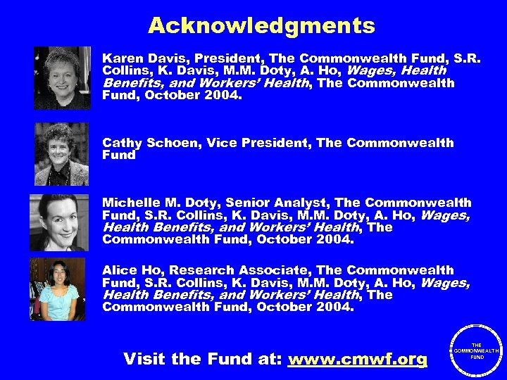 Acknowledgments Karen Davis, President, The Commonwealth Fund, S. R. Collins, K. Davis, M. M.