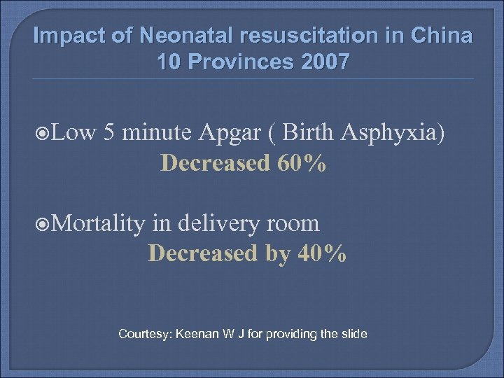 Impact of Neonatal resuscitation in China 10 Provinces 2007 Low 5 minute Apgar (