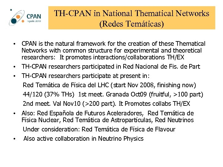 TH-CPAN in National Thematical Networks (Redes Temáticas) • CPAN is the natural framework for