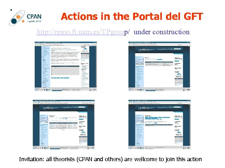 Actions in the Portal del GFT http: //remo. ft. uam. es/TPgroup/ under construction Invitation: