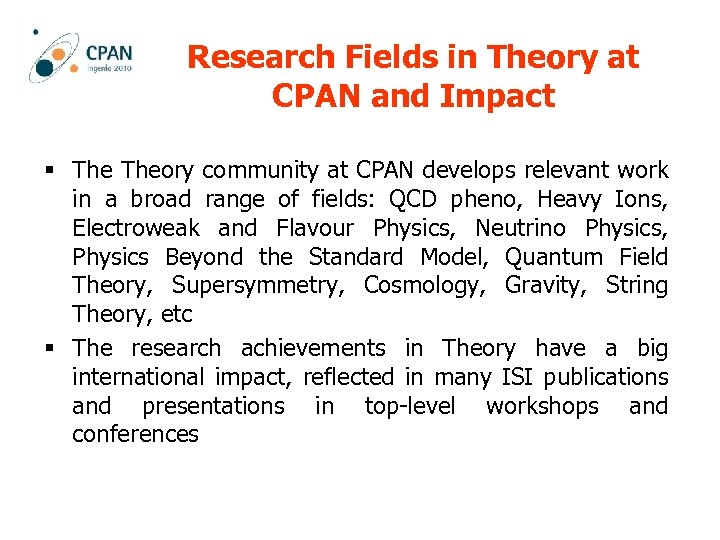 Research Fields in Theory at CPAN and Impact § Theory community at CPAN develops