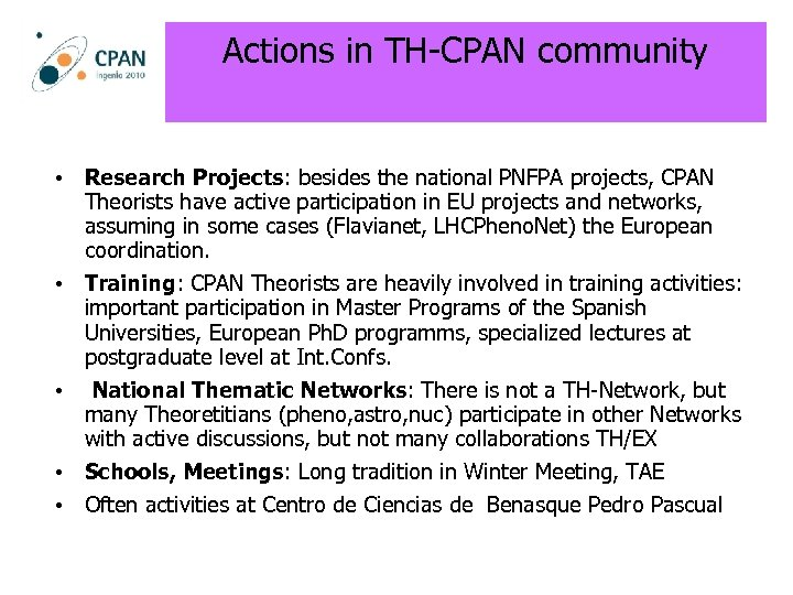 Actions in TH-CPAN community • Research Projects: besides the national PNFPA projects, CPAN Theorists