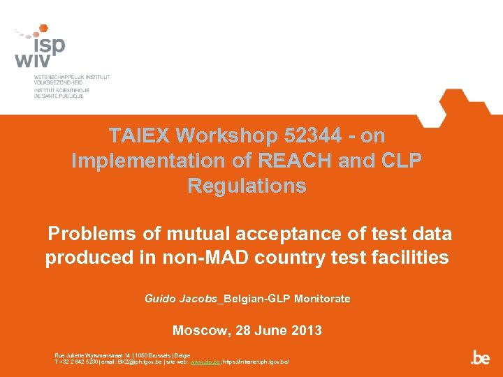 TAIEX Workshop 52344 - on Implementation of REACH and CLP Regulations Problems of mutual