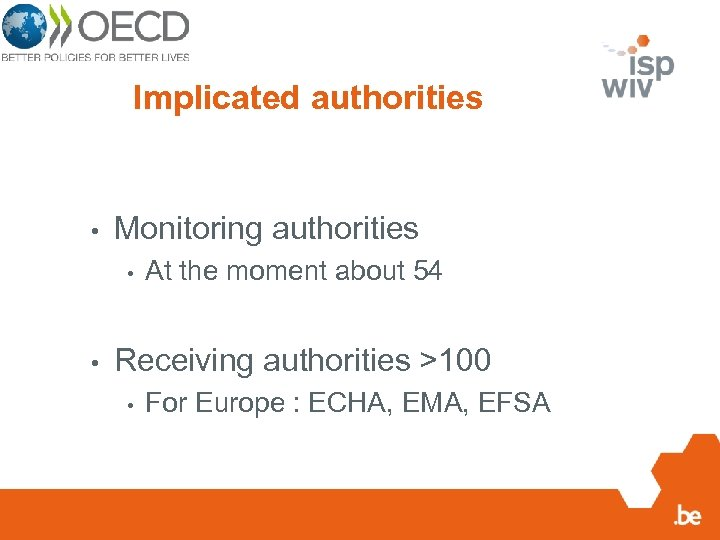 Implicated authorities • Monitoring authorities • • At the moment about 54 Receiving authorities
