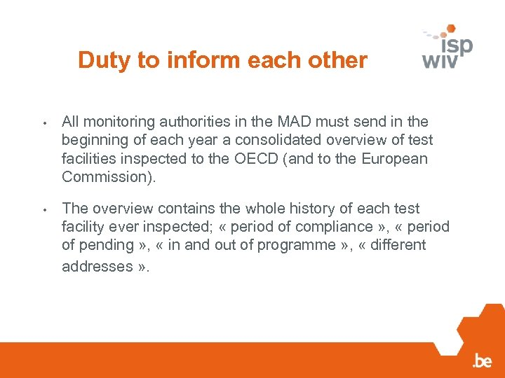 Duty to inform each other • All monitoring authorities in the MAD must send