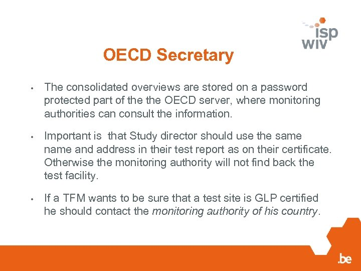 OECD Secretary • The consolidated overviews are stored on a password protected part of