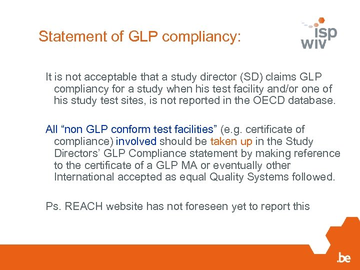 Statement of GLP compliancy: It is not acceptable that a study director (SD) claims