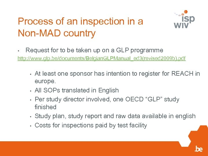 Process of an inspection in a Non-MAD country • Request for to be taken