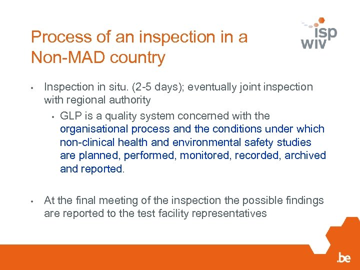 Process of an inspection in a Non-MAD country • Inspection in situ. (2 -5