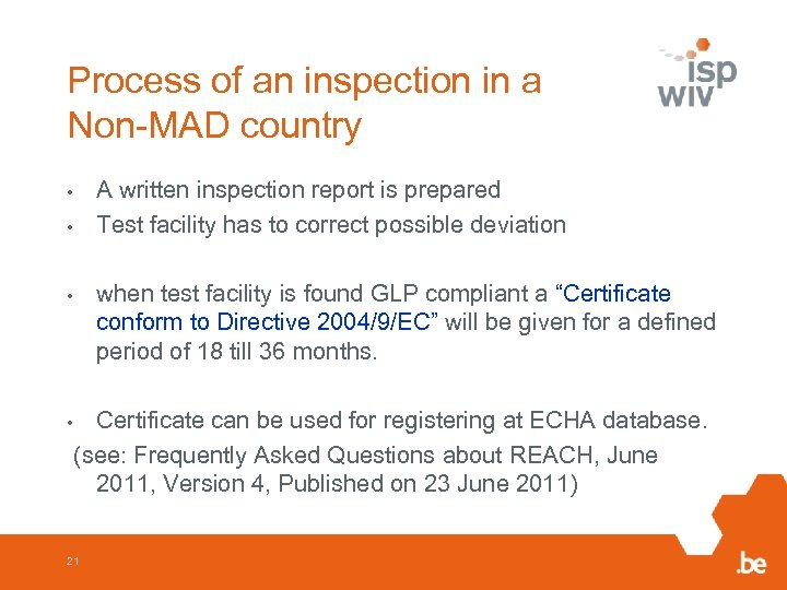 Process of an inspection in a Non-MAD country • • • A written inspection