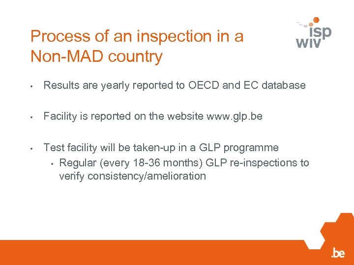 Process of an inspection in a Non-MAD country • Results are yearly reported to