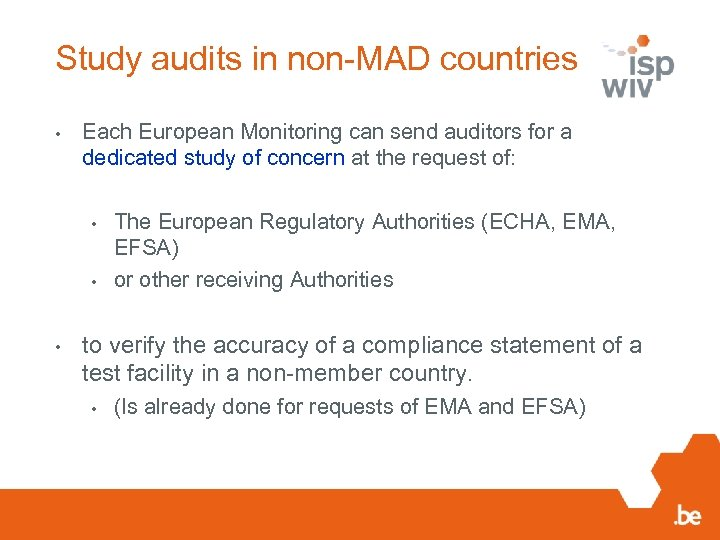 Study audits in non-MAD countries • Each European Monitoring can send auditors for a
