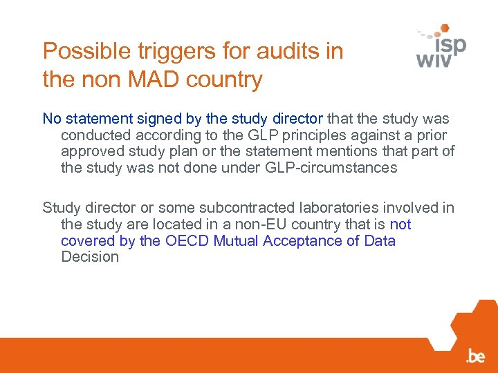 Possible triggers for audits in the non MAD country No statement signed by the