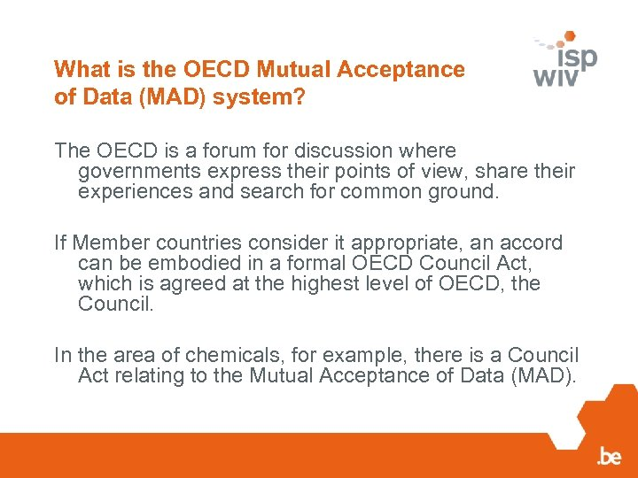 What is the OECD Mutual Acceptance of Data (MAD) system? The OECD is a