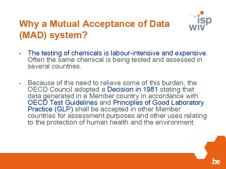 Why a Mutual Acceptance of Data (MAD) system? • The testing of chemicals is