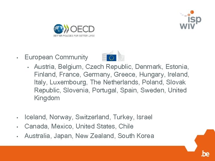 • European Community • Austria, Belgium, Czech Republic, Denmark, Estonia, Finland, France, Germany,
