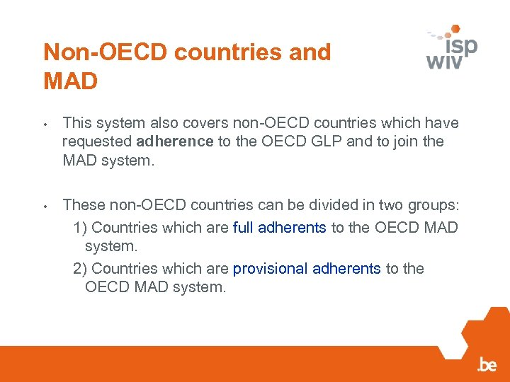 Non-OECD countries and MAD • This system also covers non-OECD countries which have requested