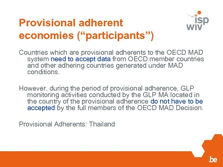 """Provisional adherent economies (""""participants"""") Countries which are provisional adherents to the OECD MAD system"""