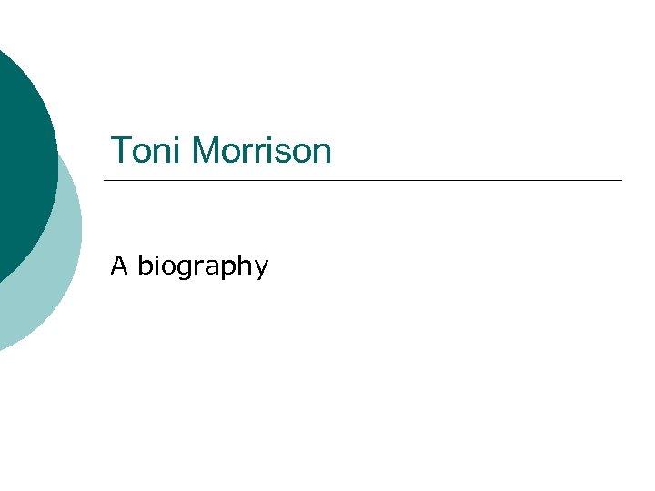 Toni Morrison A biography