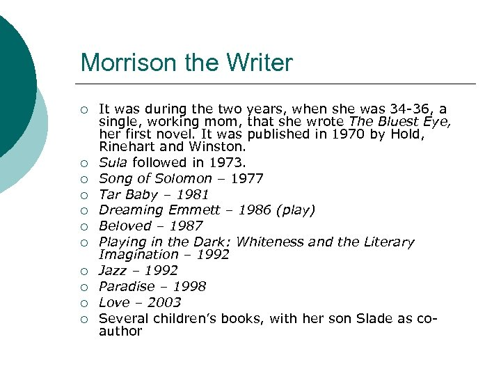 Morrison the Writer ¡ ¡ ¡ It was during the two years, when she