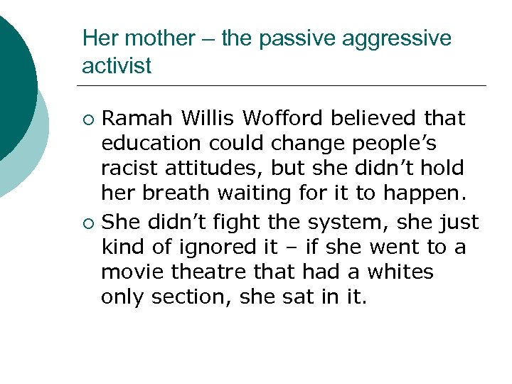Her mother – the passive aggressive activist Ramah Willis Wofford believed that education could
