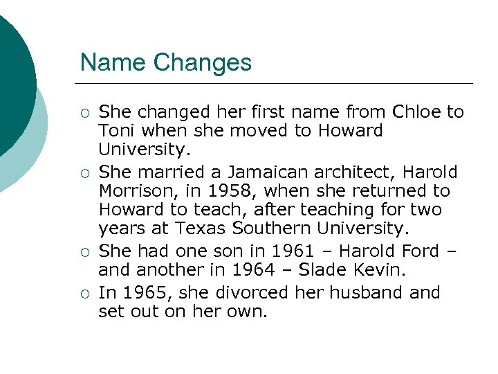 Name Changes ¡ ¡ She changed her first name from Chloe to Toni when