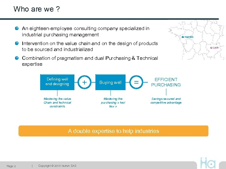 Who are we ? An eighteen-employee consulting company specialized in industrial purchasing management Nantes