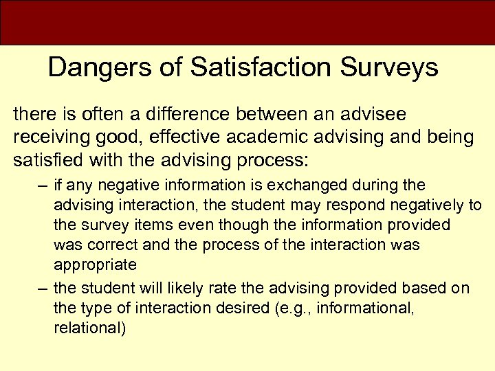 Dangers of Satisfaction Surveys there is often a difference between an advisee receiving good,