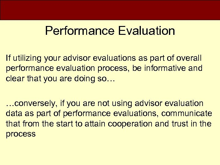 Performance Evaluation If utilizing your advisor evaluations as part of overall performance evaluation process,