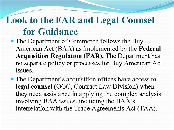 Look to the FAR and Legal Counsel for Guidance The Department of Commerce follows