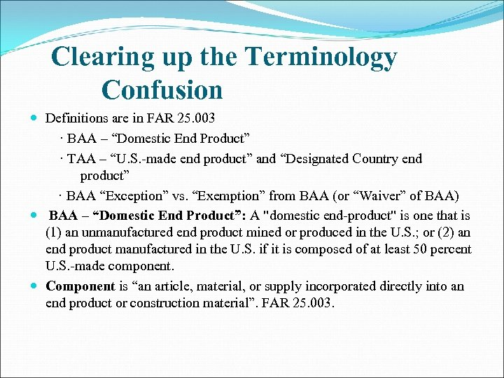 Clearing up the Terminology Confusion Definitions are in FAR 25. 003 · BAA –