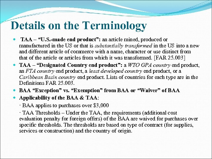 "Details on the Terminology TAA – ""U. S. -made end product"": an article mined,"